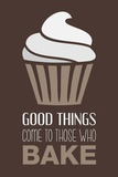 Good Things Come To Those Who Bake- Cocoa Prints by  Color Me Happy