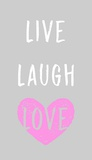 Live Laugh Love - Gray with Pink Heart Posters by  Color Me Happy