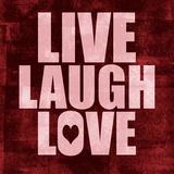 Live Laugh Love-Grunge Prints by  Color Me Happy