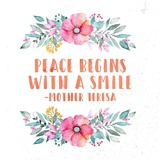 Peace Begins With a Smile-Floral Poster by  Quote Master