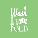 Wash Dry And Fold Green Background Poster by  Color Me Happy