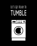 Let's Get Ready To Tumble - Black Poster by  Color Me Happy
