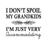 I Don't Spoil My Grandkids Leaf Design White Prints by  Color Me Happy