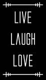 Live Laugh Love - Black Poster by  Color Me Happy