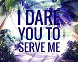 I Dare You to Serve Me Kunstdrucke von  Color Me Happy