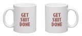 Get Shit Done Mug Mug