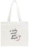 A Lady Never Gets Drunk Tote Bag Tote Bag