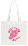 DONUT Worry, Be Happy Tote Bag Tote Bag