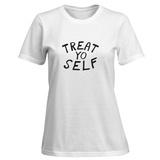 Womens: Treat Yo Self T-Shirt T-Shirt