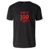 Keep It 100 T-Shirt Shirts