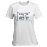 Womens: Only You Can Stop This! T-Shirt T-Shirt