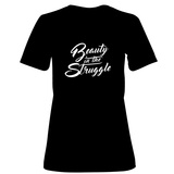 Womens: Beauty in the Struggle T-Shirt Shirts