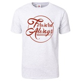 Forward Always Script T-Shirt Shirts