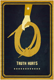 Truth Hurts Print