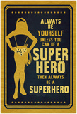 Be A Superhero Poster