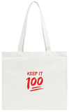 Keep It 100 Tote Bag Tote Bag