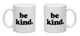 Be Kind Mug Mug