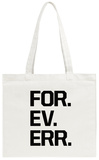 For.Ev.Er. Tote Bag Tote Bag