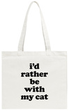 I'd Rather Be With My Cat Tote Bag Tote Bag