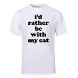 I'd Rather Be With My Cat T-Shirt (White) T-shirts