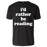 I'd Rather Be Reading T-Shirt (Black) T-shirts