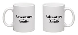 Adventure Awaits Mug Mug