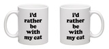 I'd Rather Be With My Cat Mug Mug