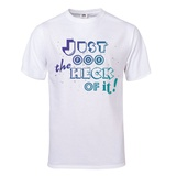 Just for the Heck of It T-Shirt T-shirts