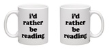 I'd Rather Be Reading Mug Mug