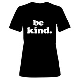 Womens: Be Kind T-Shirt (Black) T-shirts
