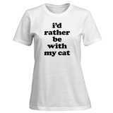 Womens: I'd Rather Be With My Cat T-Shirt (White) T-shirts