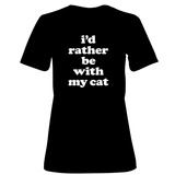 Womens: I'd Rather Be With My Cat T-Shirt (Black) T-shirts