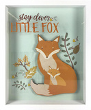 stay clever little fox Wall Sign