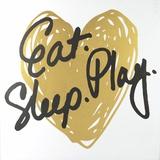 Eat Play Sleep - Gold Wall Sign