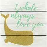 I Whale Always Love You Wall Sign