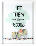 Let Them Be Little Wall Sign