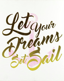 Let Your Dreams Set Sail Wall Sign