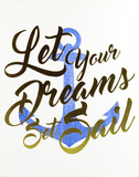 Let Your Dreams Set Sail Wall Sign
