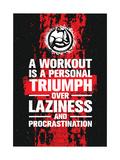 Um treino é um triunfo pessoal sobre a preguiça e a procrastinação – Frase motivacional de fitness Arte por  wow subtropica