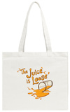 The Juice is Loose Tote Bag Tote Bag
