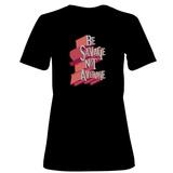 Womens: Be Savage Not Average T-Shirt T-Shirt