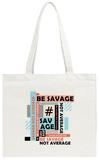 Be Savage Not Average Tote Bag Tote Bag