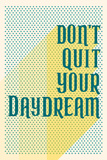 Don't Quit Your Daydream (text) Poster