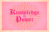 Knowledge is Power Posters