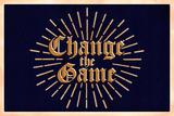 "Testo ""Change the game""  Poster"