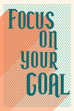 "Testo ""Focus on your goal""  Poster"