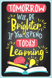 Tomorrow Will Be Brighter If You Spend Today Learning (Als je vandaag leert, is morgen beter) Poster