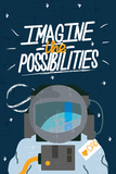 Imagine The Possibilities (Stell dir vor, was alles möglich ist - Motivationsposter) Poster