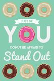 Donut Be Afraid To Stand Out (Wortspiel: Habe keine Angst davor, anders zu sein - Motivationsposter) Foto