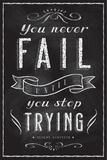 Tekst: You Never Fail Until You Stop Trying (Je hebt niet gefaald tot je het opgeeft) Posters